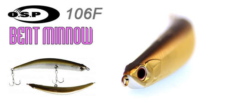 Bent Minnow 106F